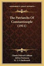 The Patriarchs of Constantinople (1911) af Claude Delaval Cobham