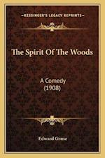 The Spirit of the Woods af Edward Gruse