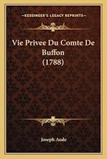 Vie Privee Du Comte de Buffon (1788) af Joseph Aude