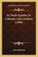 St. Paul's Epistles to Colossae and Laodicea (1908) af John Rutherfurd