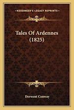 Tales of Ardennes (1825) af Derwent Conway