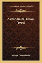 Astronomical Essays (1910) af George Vincent Leahy