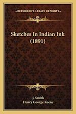 Sketches in Indian Ink (1891) af J. Smith