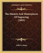 The Masters and Masterpieces of Engraving (1893) af Willis O. Chapin