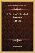 A Series of Revival Sermons (1846) af Daniel Baker