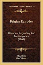 Belgian Episodes af Alice Wilmere, H. G. Moke