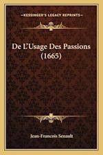 de L'Usage Des Passions (1665) af Jean-Francois Senault