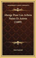 Abrege Pour Les Arbres Nains Et Autres (1689) af Jean Laurent