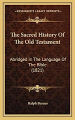 The Sacred History of the Old Testament af Ralph Barnes