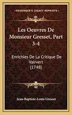 Les Oeuvres de Monsieur Gresset, Part 3-4
