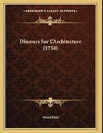 Discours Sur L'Architecture (1754) af Pierre Patte