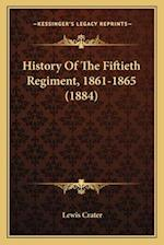 History of the Fiftieth Regiment, 1861-1865 (1884) af Lewis Crater