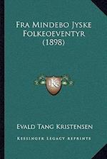 Fra Mindebo Jyske Folkeoeventyr (1898) af Evald Tang Kristensen