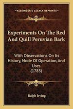 Experiments on the Red and Quill Peruvian Bark af Ralph Irving