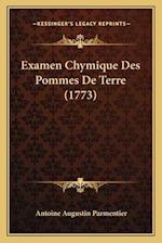 Examen Chymique Des Pommes de Terre (1773)