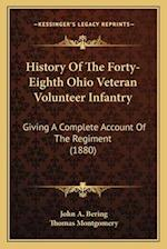 History of the Forty-Eighth Ohio Veteran Volunteer Infantry af John A. Bering, Thomas Montgomery