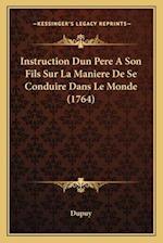 Instruction Dun Pere a Son Fils Sur La Maniere de Se Conduire Dans Le Monde (1764)