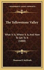 The Yellowstone Valley af Thomson P. McElrath