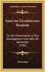 Essai Sur L'Architecture Theatrale af Pierre Patte