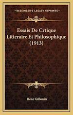 Essais de Crtique Litteraire Et Philosophique (1913) af Rene Gillouin