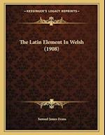 The Latin Element in Welsh (1908) af Samuel James Evans