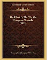 The Effect of the War on European Neutrals (1919)