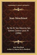 Jean Meschinot af Jean Meschinot, Arthur Le Moyne De La Borderie
