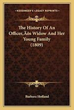 The History of an Officeracentsa -A Centss Widow and Her Young Family (1809)