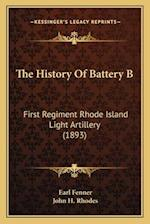 The History of Battery B af Earl Fenner, John H. Rhodes