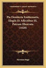 Pia Desideria Emblematis, Elegiis Et Affectibus SS. Patrum Illustrata (1628) af Herman Hugo