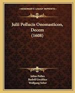 Julii Pollucis Onomasticon, Decem (1608) af Rudolf Gwalther, Wolfgang Seber, Julius Pollux