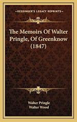 The Memoirs of Walter Pringle, of Greenknow (1847) af Walter Pringle