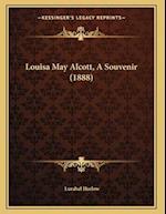 Louisa May Alcott, a Souvenir (1888) af Lurabel Harlow