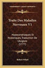 Traite Des Maladies Nerveuses V1 af Robert Whytt