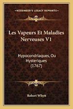 Les Vapeurs Et Maladies Nerveuses V1 af Robert Whytt