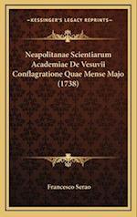 Neapolitanae Scientiarum Academiae de Vesuvii Conflagratione Quae Mense Majo (1738) af Francesco Serao