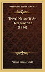 Travel Notes of an Octogenarian (1914) af William Spooner Smith