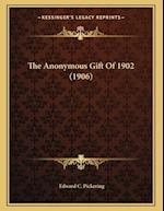 The Anonymous Gift of 1902 (1906)