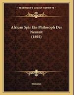 African Spir Ein Philosoph Der Neuzeit (1892) af Humanus