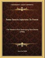 Some Insects Injurious to Forest af Jesse Lee Webb