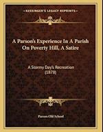 A Parsona Acentsacentsa A-Acentsa Acentss Experience in a Parish on Poverty Hill, a Satire af Parson Old School