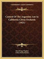 Control of the Argentine Ant in California Citrus Orchards (1921) af Russell Sage Woglum, Arthur Dickie Borden