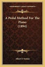 A Pedal Method for the Piano (1894) af Albert F. Venino