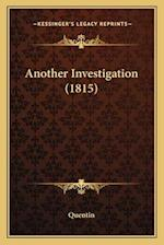 Another Investigation (1815) af Quentin