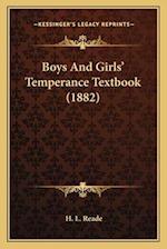 Boys and Girlsa Acentsacentsa A-Acentsa Acents Temperance Textbook (1882) af H. L. Reade