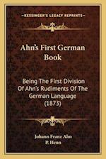 Ahna Acentsacentsa A-Acentsa Acentss First German Book af Johann Franz Ahn