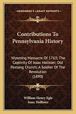 Contributions to Pennsylvania History