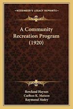 A Community Recreation Program (1920) af Rowland Haynes, Carlton K. Matson