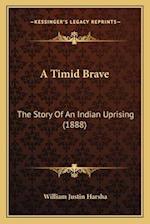 A Timid Brave af William Justin Harsha
