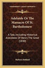 Adelaide or the Massacre of St. Bartholomew